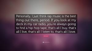 Personally by Eminem Quote U201cpersonally I Just Think Rap Music Is The Best