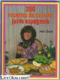 recette cuisine juive 250 recettes de cuisine juive espagnole 9782733901076 amazon com