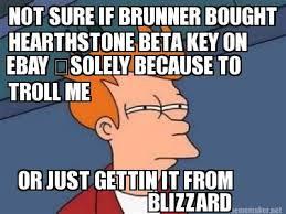 Not Sure If Meme Maker - meme maker not sure if brunner bought hearthstone beta key on