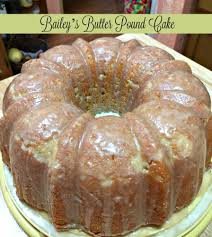 bailey u0027s butter pound cake and glaze recipes and ramblings with