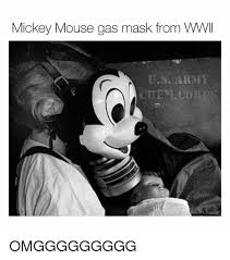 Mickey Mouse Meme - mickey mouse gas mask from wwii omggggggggg meme on me me
