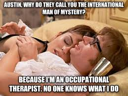 Occupational Therapy Memes - so what exactly is occupational therapy album on imgur