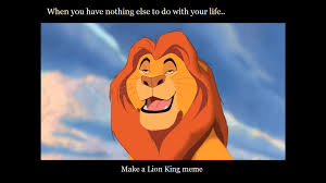 Lion King Meme - lion king meme by dittoish on deviantart