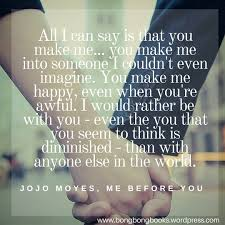 You Can T Make Someone Love You Quotes by Book Blog Feature 5 Book Quotes From Me Before You By Jojo Moyes