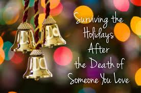 surviving the holidays after the of someone we