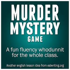 esl speaking murder mystery game eslwriting org