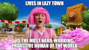 Lazy Town Meme - lazy town meme by fabulousangy on deviantart
