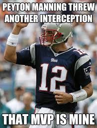 Peyton Manning Tom Brady Meme - peyton manning threw another interception that mvp is mine