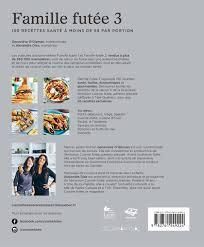 recette de cuisine sur 3 livre famille futée 3 les éditions de l homme