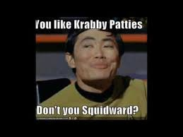 You Like Krabby Patties Meme - you like krabby patties don t you squidward youtube
