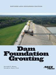 weaver kenneth d bruce donald a dam foundation grouting asce