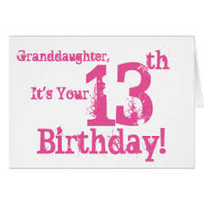 granddaughters 13th birthday greeting cards zazzle