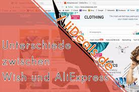 aliexpress vs wish unterschiede zwischen wish und aliexpress alideals de