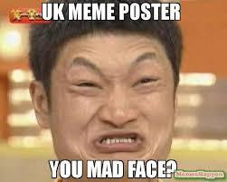 Mad Meme Face - uk meme poster you mad face meme impossibru guy original 55635