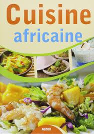 cuisine africaine cuisine africaine auzou librairie didactika