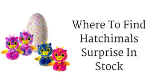 target black friday hatchanimals where can i find hatchimals surprise in stock
