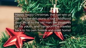 quote happy christmas charles dickens quote u201chappy happy christmas that can win us