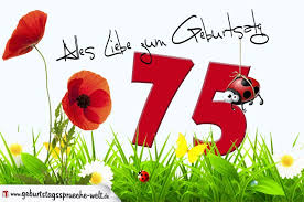 sprüche zum 75 geburtstag geburtstagskarte mit blumenwiese zum 75 geburtstag