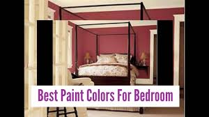 Best Colors For Bedrooms Best Paint Colors For Bedroom Bedroom Color Design Youtube