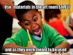 Classroom Rules Memes - art room rules quotes sayings and posters pinterest art room