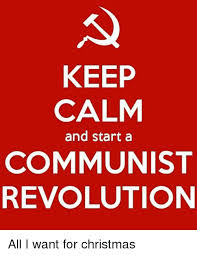 Make Keep Calm Memes - keep calm and start a communist revolution all i want for christmas