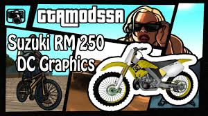 gtamodssa suzuki rm 250 dc graphics mods hd youtube