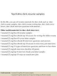 resume and interview tips top8dmvclerkresumesamples 150530044341 lva1 app6892 thumbnail 4 jpg cb 1432961069
