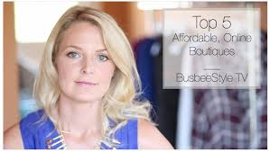 online boutiques top 5 affordable online boutiques busbeestyle tv