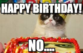 Grumpy Cat Meme Happy - grumpy cat happy birthday on memegen