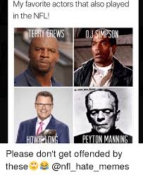 Oj Meme - my favorite actors that also played in the nfl terry crews oj