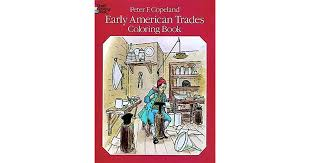 early american trades coloring book peter copeland