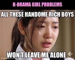 Rich Delhi Boy Meme - k drama girl problems kpop fashion k drama memes pinterest