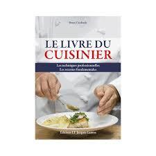 livre technique cuisine professionnel le livre du cuisinier librairie gourmande