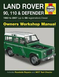 land rover 90 110 u0026 defender diesel 83 07 haynes repair