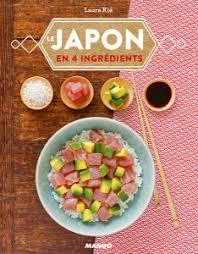 livre de cuisine japonaise livre de cuisine facile le japon en 4 ingrédients laure kié