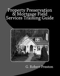 property preservation u0026 mortgage field services training guide g