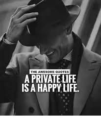 Happy Life Meme - the awesome quotes a private life is a happy life life meme on