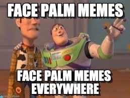Palm Face Meme - face palm memes x x everywhere meme on memegen