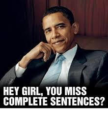 Meme Sentences - hey girl you miss complete sentences meme on me me