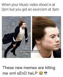 Exorcism Meme - when your music video shoot is at 2pm but you got an exorcism at 3pm