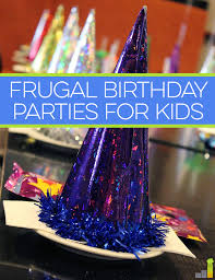 frugal birthday parties for kids frugal rules