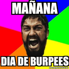 Burpees Meme - meme sparta mañana dia de burpees 19363847