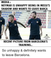 Neymar Memes - media neymar is unhappy being in messi s shadow and wants to leave