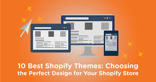 10 best shopify themes choosing the design for your