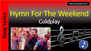 testo come musica coldplay hymn for the weekend song lyrics letras musica