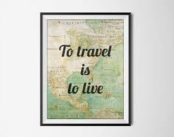 Travel Decor To Travel Is To Live Travel Quote Inspirational Typography