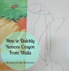 How To Remove Crayon From Walls by Mommy U0026 The Monsters February 2013