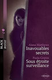 Inavouables secrets - Alana Matthews / Sous étroite surveillance - Paula Graves Images?q=tbn:ANd9GcS6QKf-eaFrIch8utz2W77-VTdbHEJvbY8dQRnqcSt-QUxeMgef