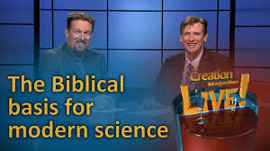 the biblical basis for modern science creation magazine live 6