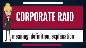 what is corporate raid what does corporate raid mean corporate